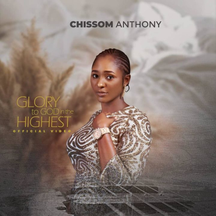 """Chissom Anthony releases the audio & visuals for her single, """"Glory to God in the Highest"""""""