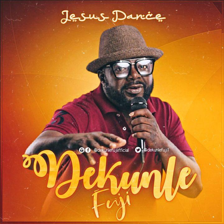 """""""Mo Like Jesu Gan"""" Crooner Dekunle Fuji Drops New Single, """"Jesus Dance"""" [Feat. Abbey Cheche & Emmanuel Patrick]"""