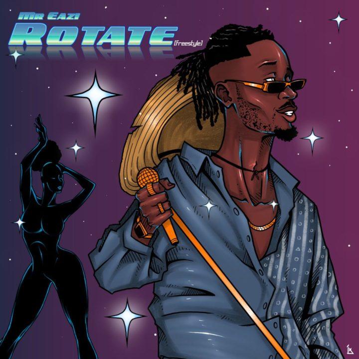 Mr Eazi - Rotate (Freestyle)