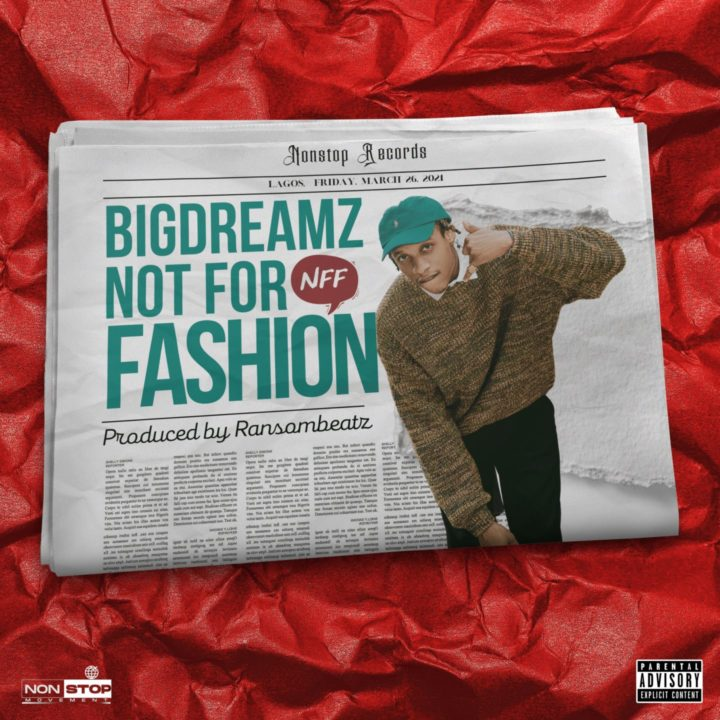Bigdreamz Not For Fashion - Mp3 Download
