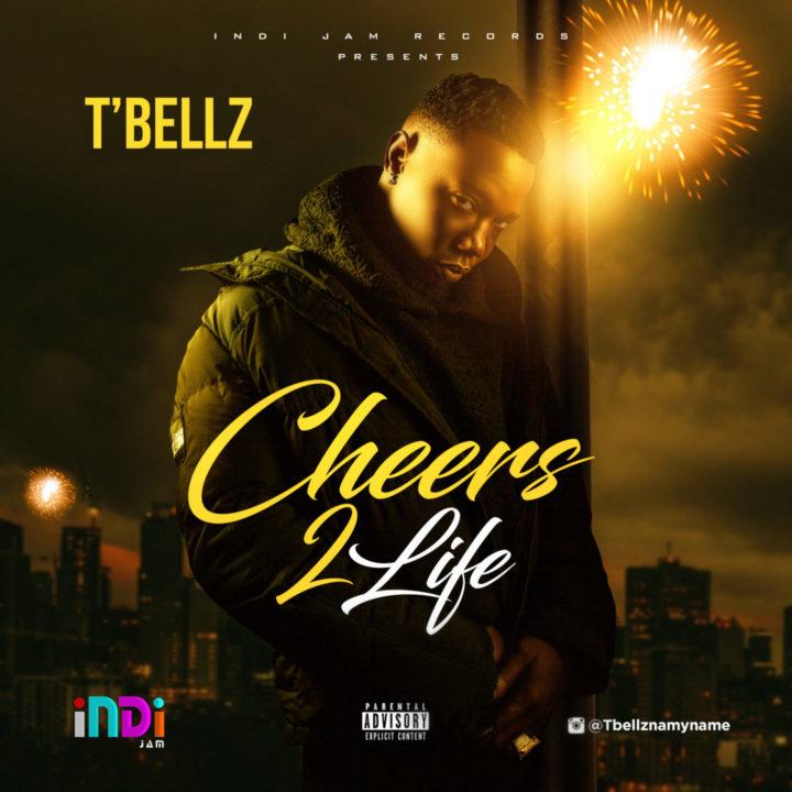 T'Bellz - Cheers 2 Life - Mp3 Download