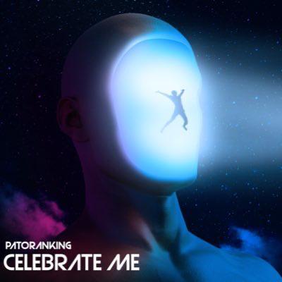 Listen to Patoranking's Latest Single 'Celebrate Me' | NotjustOK