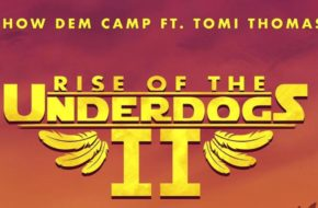Show Dem Camp Tap Tomi Thomas for 'Rise of the Underdogs 2' | Listen