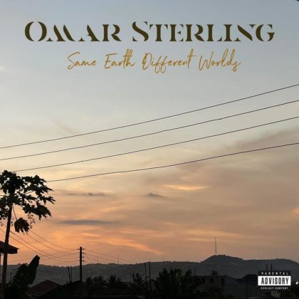 'Same Earth Different Worlds' - Listen to Omar Sterling's Debut Album Now