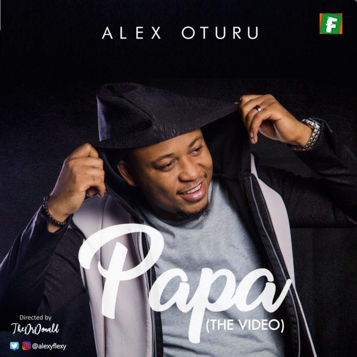 Alex Oturu - Papa Video
