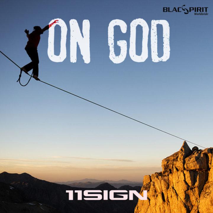 "Fast Rising Rapper ""11Sign"" Releases Motivational Single – On God"