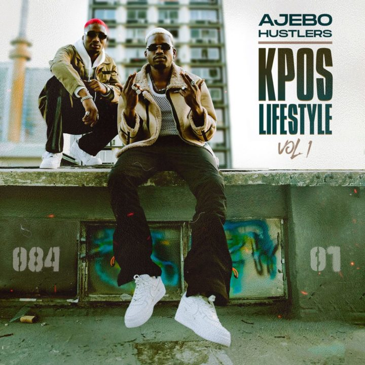 Ajebo Hustlers - Kpos Lifestyle Vol. 1