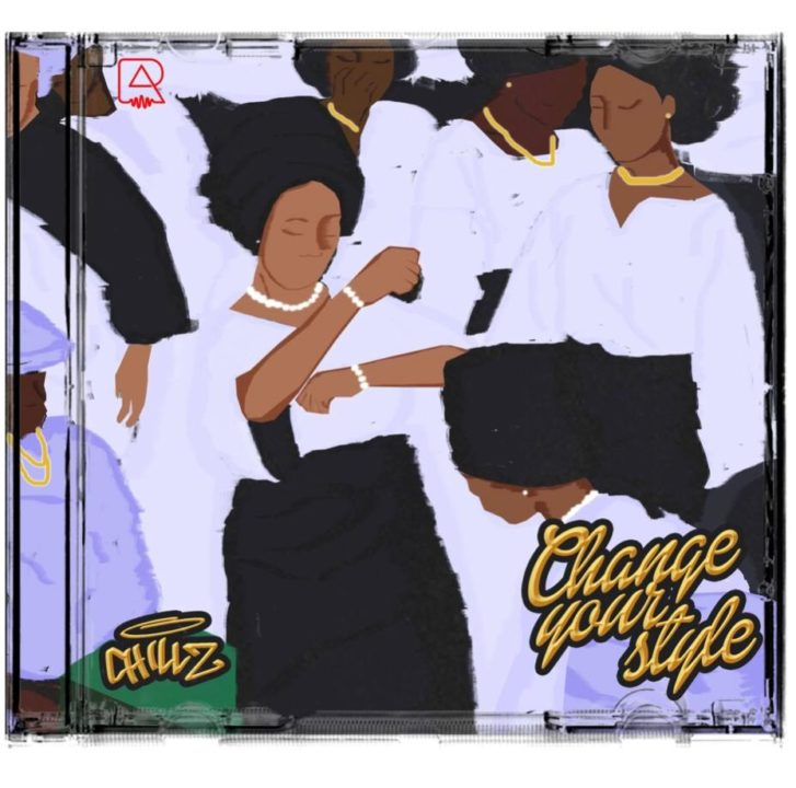 Chillz New Song Change Your Style