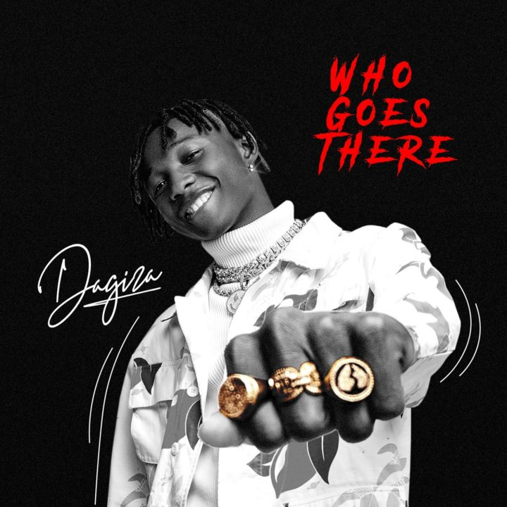 Dagizah - Who Goes There