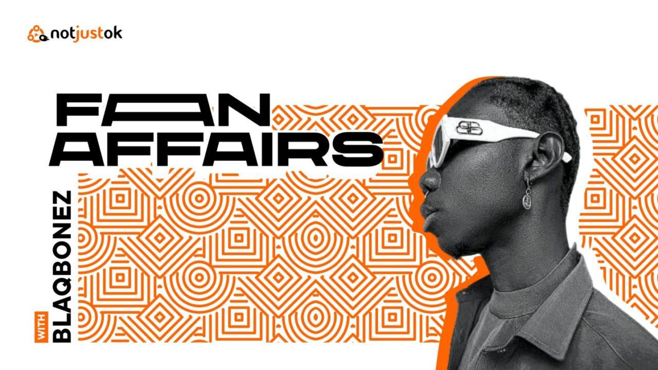 Fan Affairs Blaqbonez