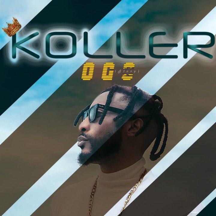 Afropop Artiste Koller Releases New Single – Ogo (Glory)