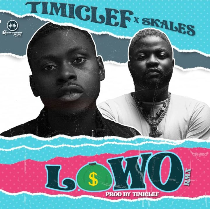 Timiclef Hooks Up With Skales For – Lowo Remix
