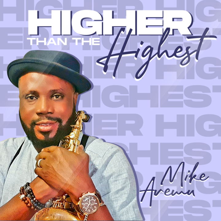 """King Mike Aremu releases new single, """"Higher than the Highest"""""""