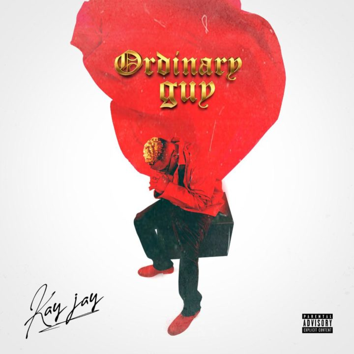 Kay Jay Releases Brand New Single Titled – 'Ordinary Guy'