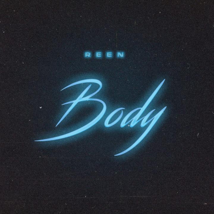 Fierce Singer Reen Releases New Single – Body