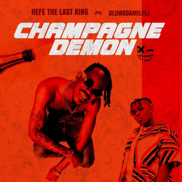 DOWNLOAD Hefe The Last King- Champagne Demon Mp3
