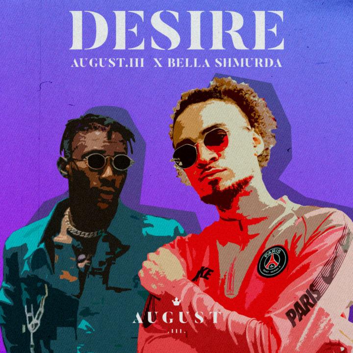 August.III, Bella Shmurda – Desire
