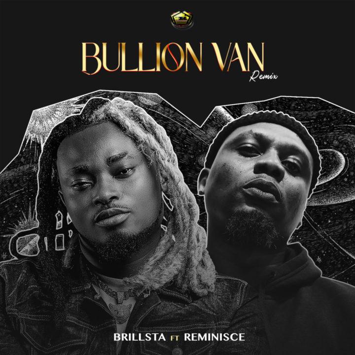 Brillsta and Reminisce Bullion Van Remix video