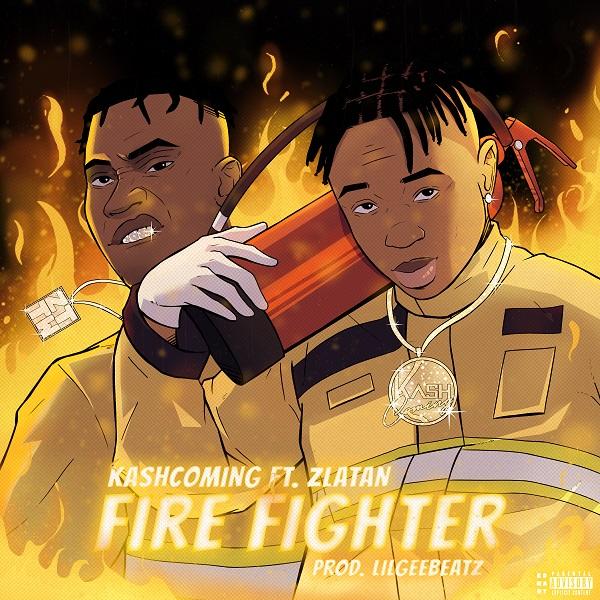 Kashcoming Ft. Zlatan – Firefighter