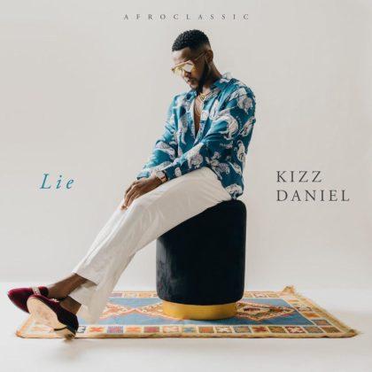See Reactions to Kizz Daniel New Single Lie Twitter NotjustOK