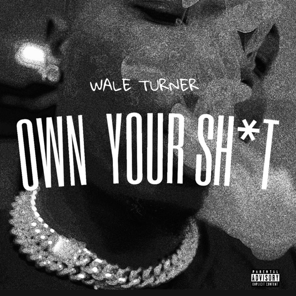 Wale Turner - Own Your Shtx