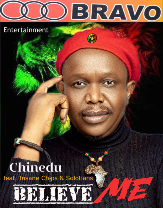 Chinedu Features Insane Chips And Solotians On – Believe Me