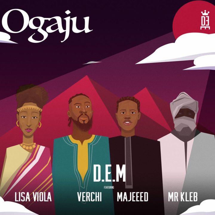 D.E.M Feat. Verchi, Majeeed & Lisa Viola – OGAJU