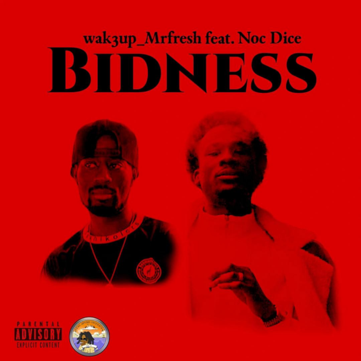 Wak3Up_MrFresh ft Noc Dice  – Bidness