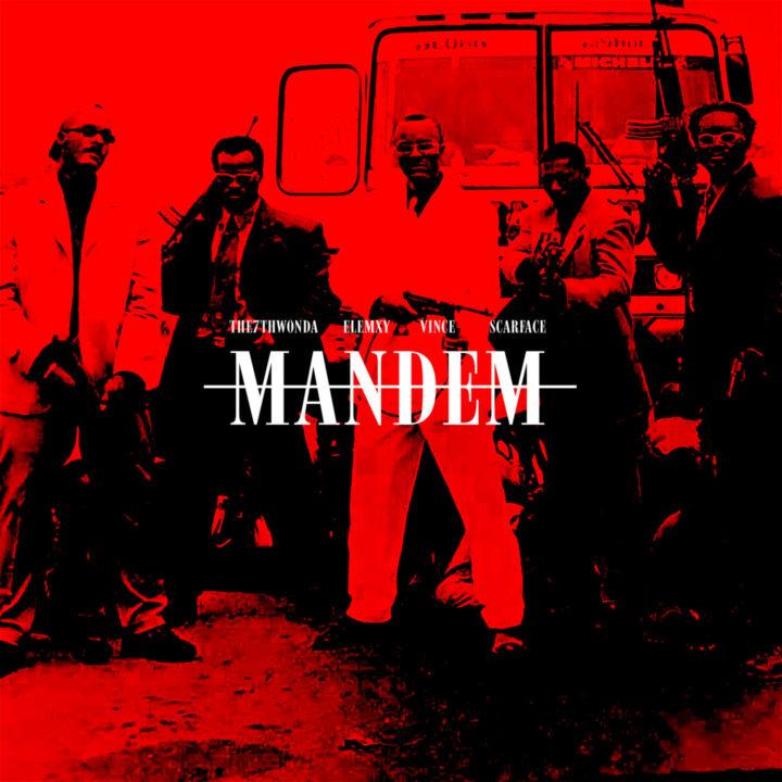 The 7th Wonda - Mandem ft Elemxy, Vince & Scarface