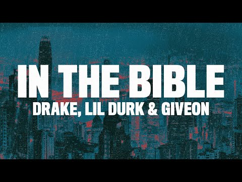 Official Lyrics to In The Bible by Drake ft Lil Durk & Giveon