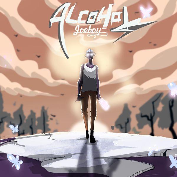 Alcohol Lyrics by Joeboy | Full Lyrics