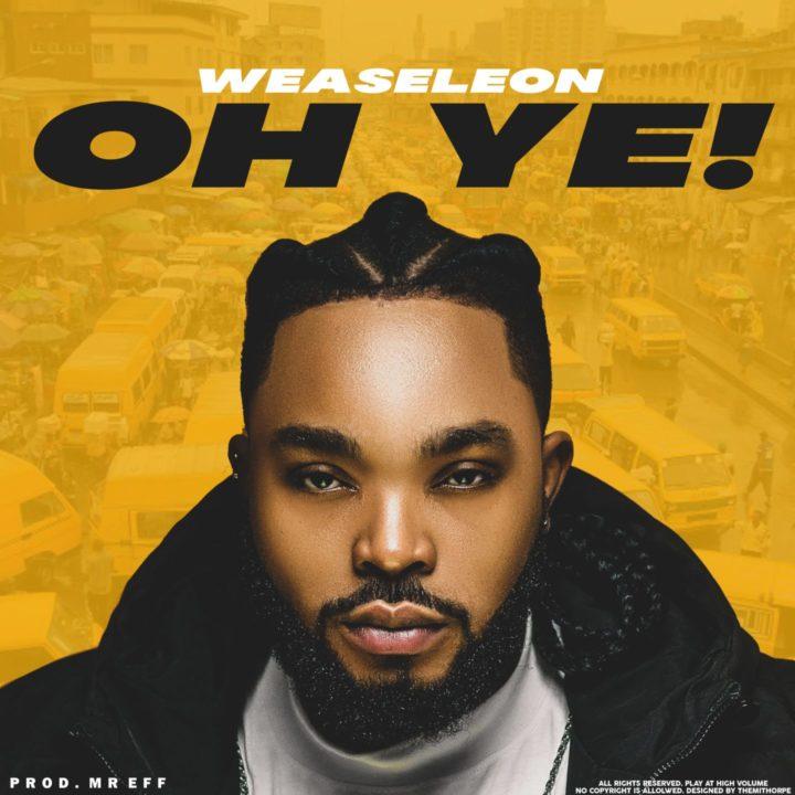 Weaseleon – Oh ye!