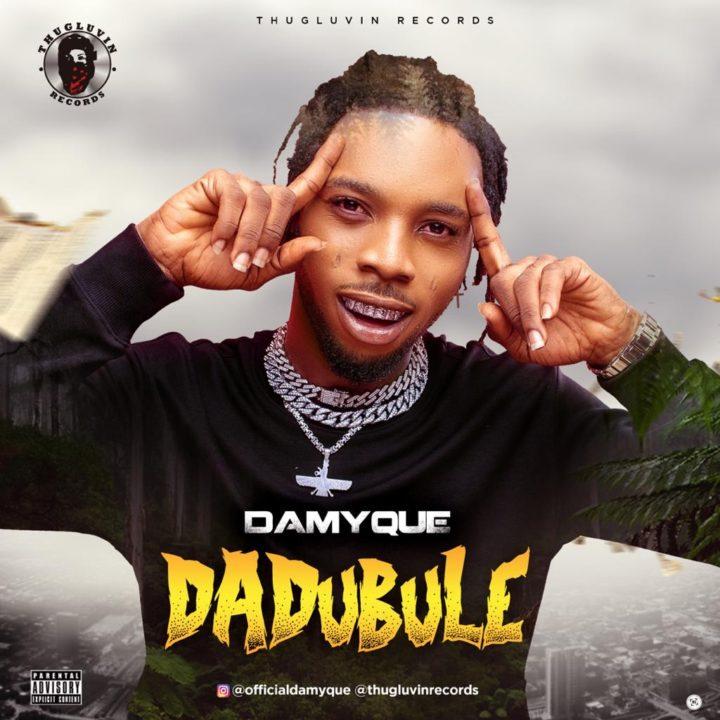 Damyque – Dadubule