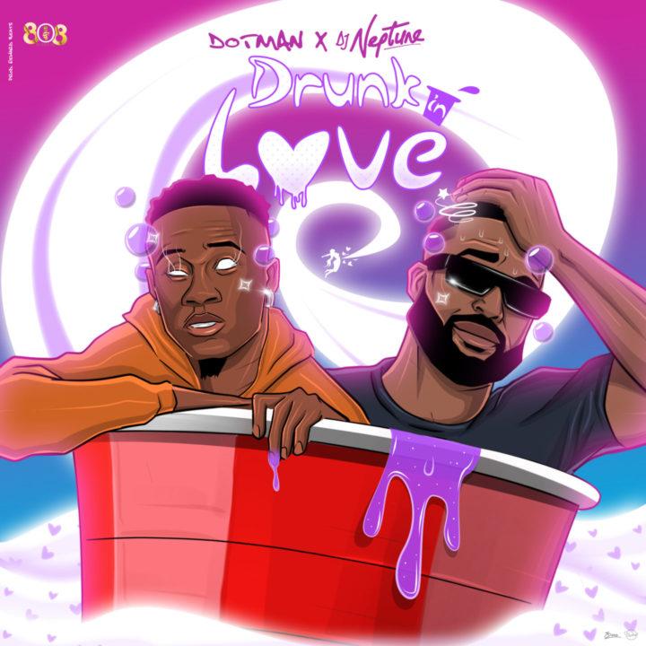 Dotman, DJ Neptune - Drunk In Love