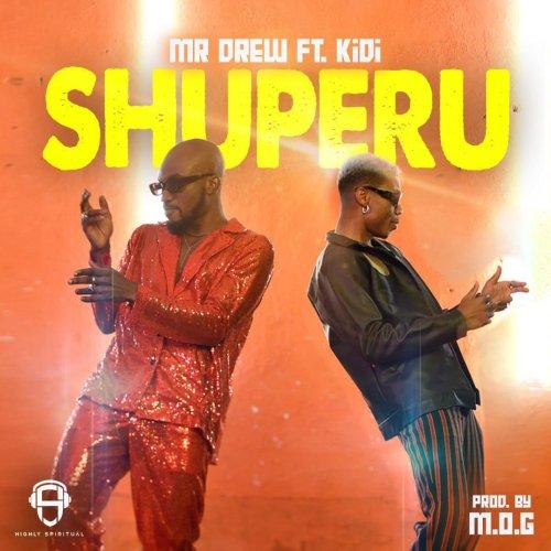 Mr Drew KiDi Shuperu Song