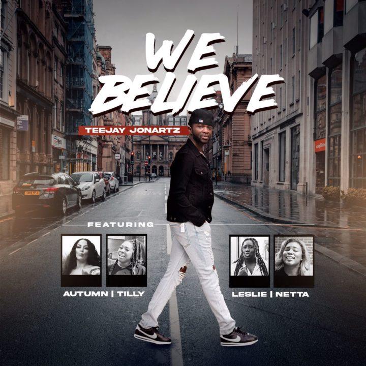 "Teejay Jonartz drops the visuals for ""We Believe"" | Feat. Autumn, Tilly, Leslie & Netta"