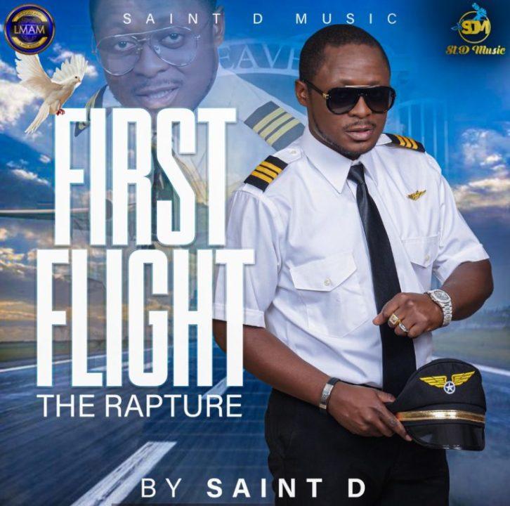 Gospel Artist, Saint D Preaches About 'First Flight, The Rapture' | LISTEN!